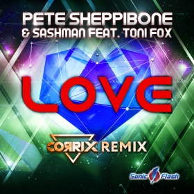 PETE SHEPPIBONE & SASHMAN FEAT. TONI FOX - LOVE (CORRIX REMIX)